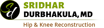 Sridhar Durbhakula  MD - Hip & Knee Reconstruction